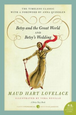 Betsy and the Great World & Betsy's Wedding, by Maud Hart Lovelace