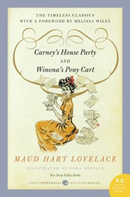 Carney's House Party & Winona's Pony Cart, by Maud Hart Lovelace