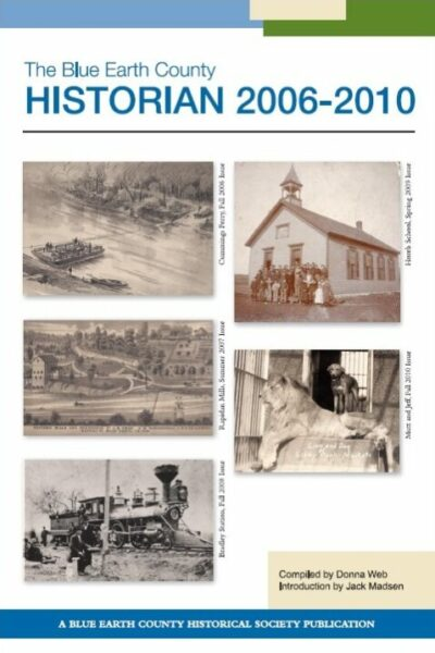 The Blue Earth County Historian, Volume 2, with articles from 2006-2010