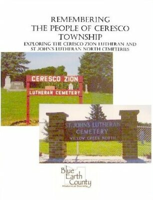Remembering the People of Ceresco Township: Exploring the Ceresco Zion Lutheran and St. John's Lutheran North Cemeteries