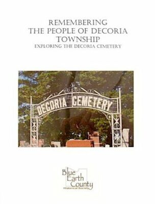 Remembering the People of Decoria Township: Exploring the Decoria Cemetery