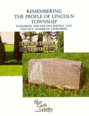 Remembering the People of Lincoln Township: Exploring the Lincoln Baptist and Lincoln Lutheran Cemeteries