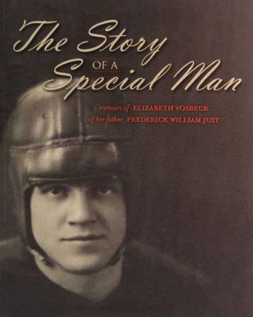 The Story of a Special Man: Memoirs of Elizabeth Vosbeck of her father Frederick William Just
