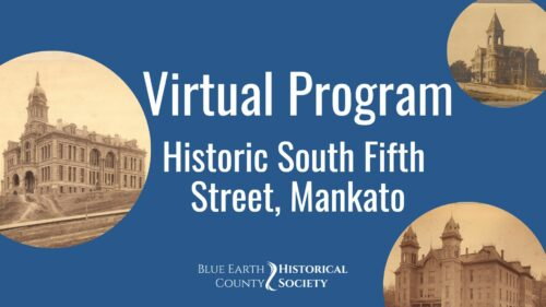 Opening to Historic South Fifth Street Walking Tour presented by Blue Earth County Historical Society